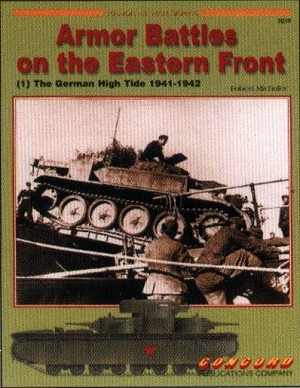 Armor Battles on the Eastern Front - (1) The German High Tide 1941-42