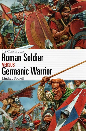 Osprey Publishing Combat : Roman Soldier vs Germanic Warrior Front Cover Art
