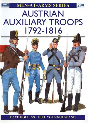 Osprey Publishing - Austrian Auxiliary Troops 1792-1816 Cover Art
